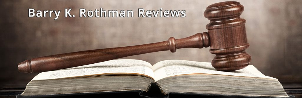 Barry K. Rothman Reviews